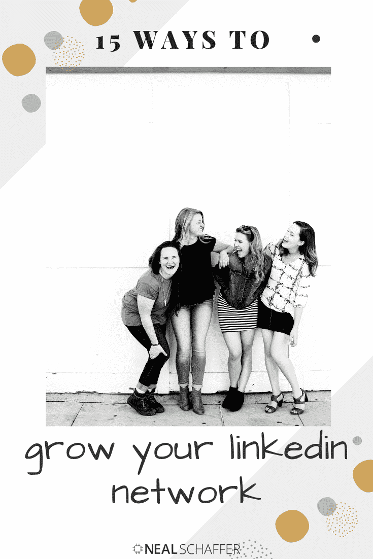 Grow your LinkedIn network in 15 different ways and increase the number of LinkedIn connections you have. More LinkedIn connections mean more opportunities.