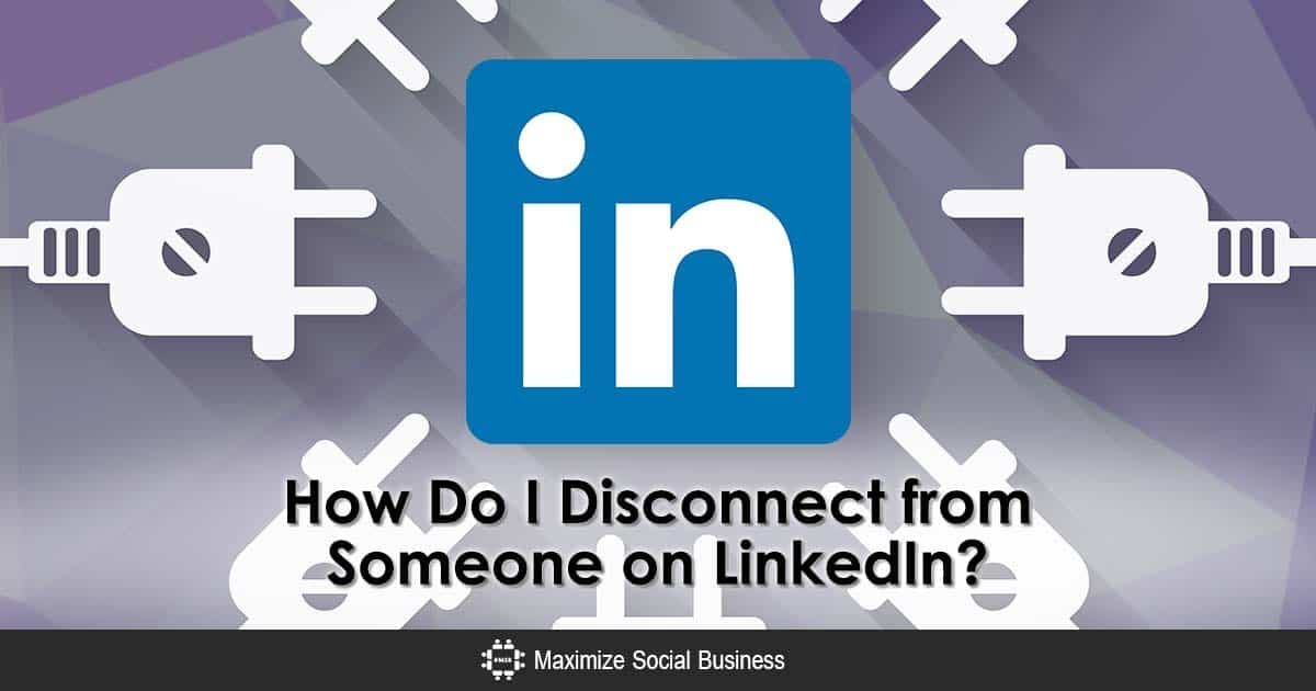 Two Easy Ways to Disconnect and Delete a LinkedIn Connection