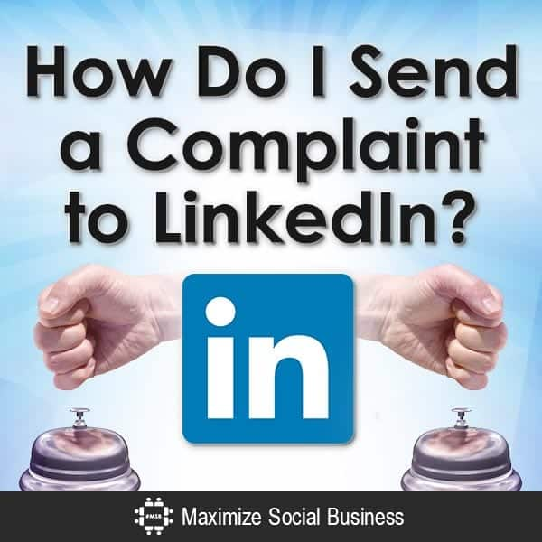 How-Do-I-Send-a-Complaint-to-LinkedIn-V3