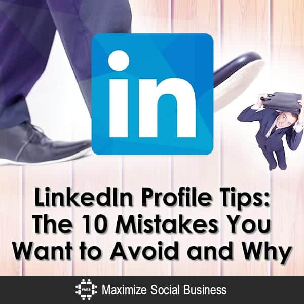 LinkedIn-Profile-Tips-The-10-Mistakes-You-Want-to-Avoid-and-Why-600x600-V3
