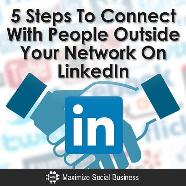 5-Steps-To-Connect-With-People-Outside-Your-Network-On-LinkedIn-V1 copy