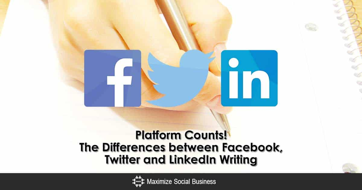 Platform Counts! The Differences between Facebook, Twitter and LinkedIn Writing
