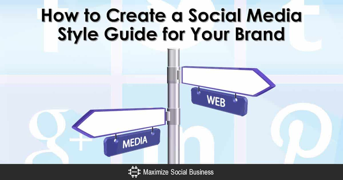 How to Create a Social Media Style Guide for Your Brand