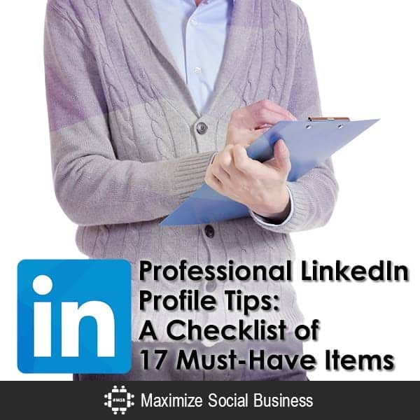 Professional-LinkedIn-Profile-Tips-A-Checklist-of-17-Must-Have-Items-600x600-V2