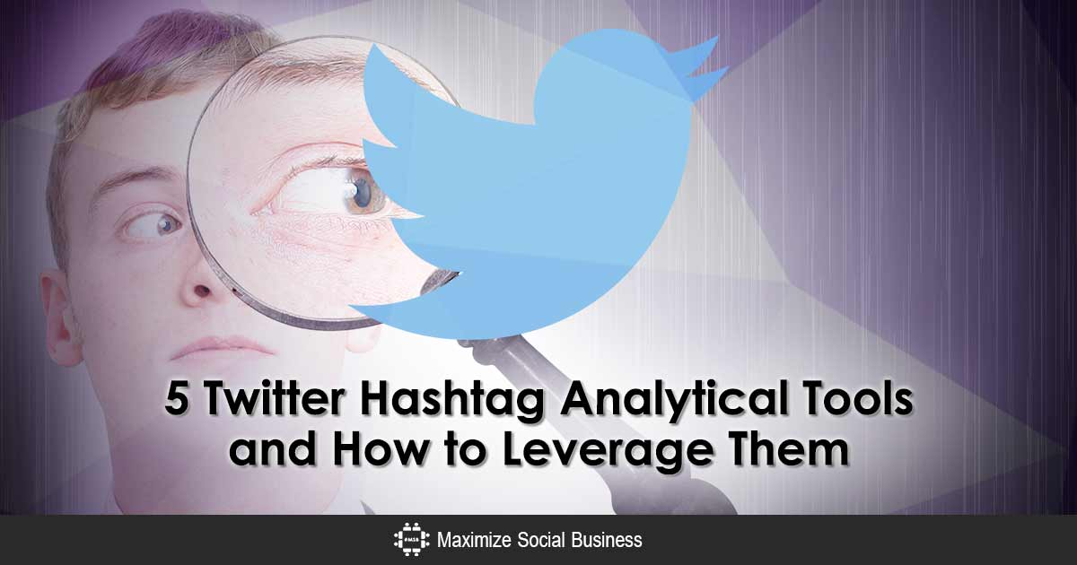 5 Twitter Hashtag Analytical Tools and How to Leverage Them