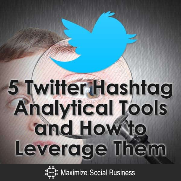 5 Twitter Hashtag Analytics Tools and How to Leverage Them