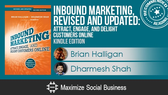 Inbound Marketing, Revised and Updated: Attract, Engage and Delight Customers Online