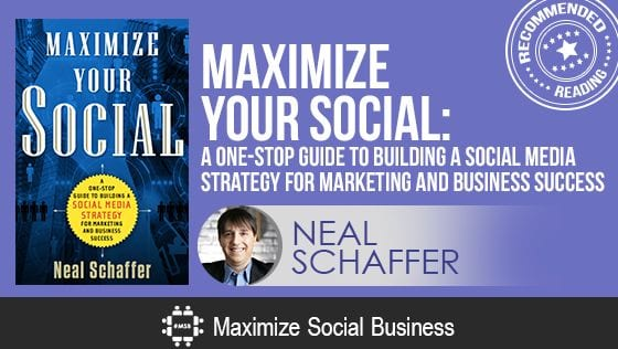 Maximize Your Social by Neal Schaffer - Recommended Social Media Boook