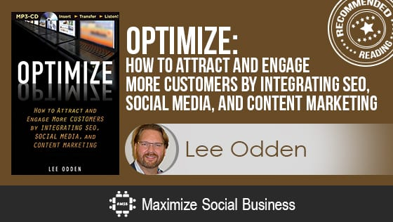 optimize how to attract and engage more customers by integrating seo social media and content marketing