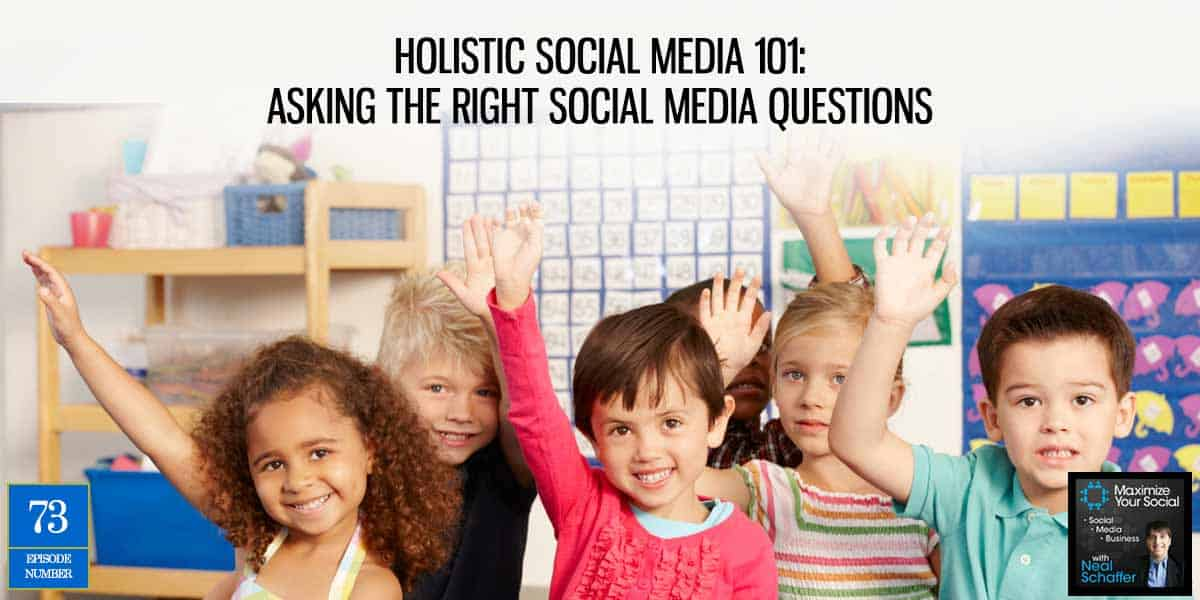 Holistic Social Media 101: Asking the Right Social Media Questions