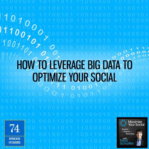 How to Leverage Big Data to Optimize Your Social