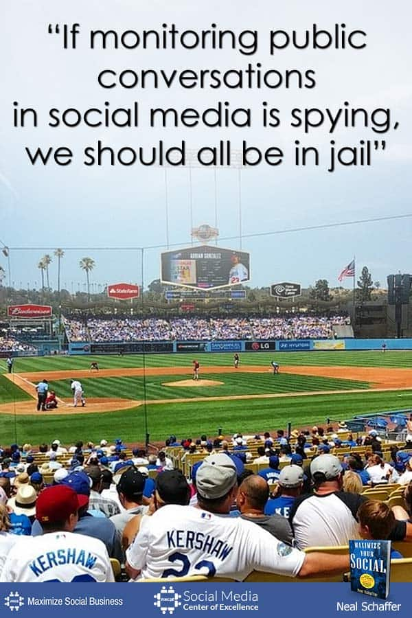 """If Monitoring Public Conversations in Social Media is Spying, We Should All be in Jail"" ~ @NealSchaffer #quotes #socialmedia #socialmediaquotes"