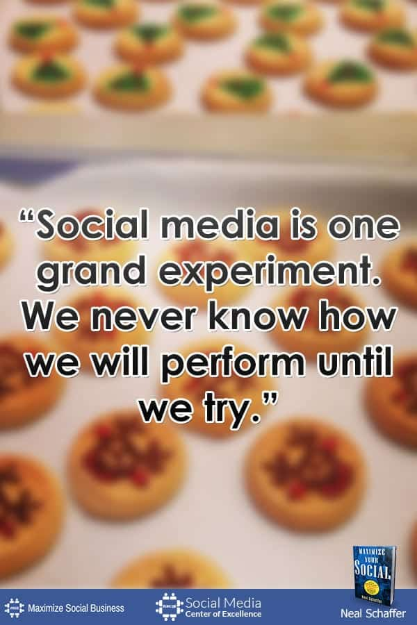"""Social Media is One Grand Experiment. We Never Know How We Will Perform Until We Try."" ~ @NealSchaffer #quotes #socialmedia #socialmediaquotes"