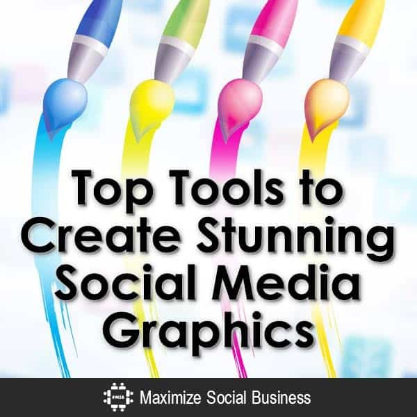 Social Media Graphics: Top Tools to Create Stunning Graphics