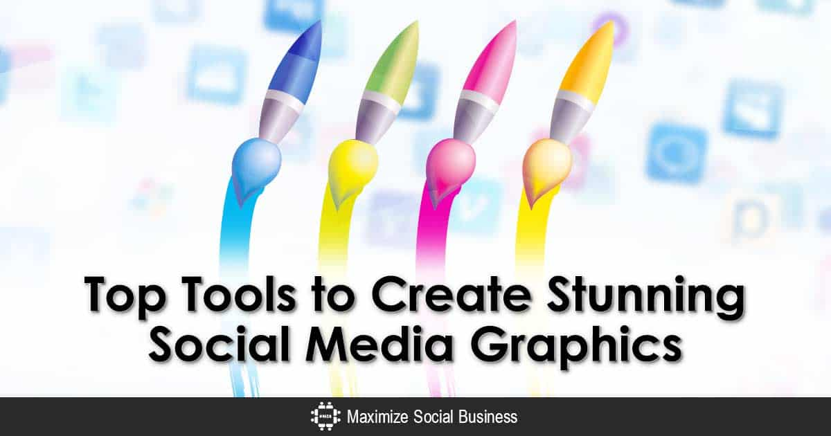 Top Tools to Create Stunning Social Media Graphics