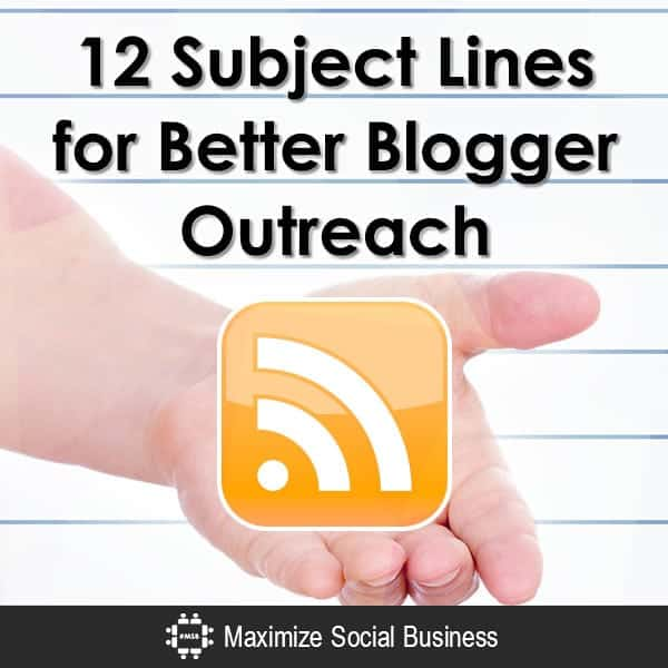 12 Subject Lines for Better Blogger Outreach