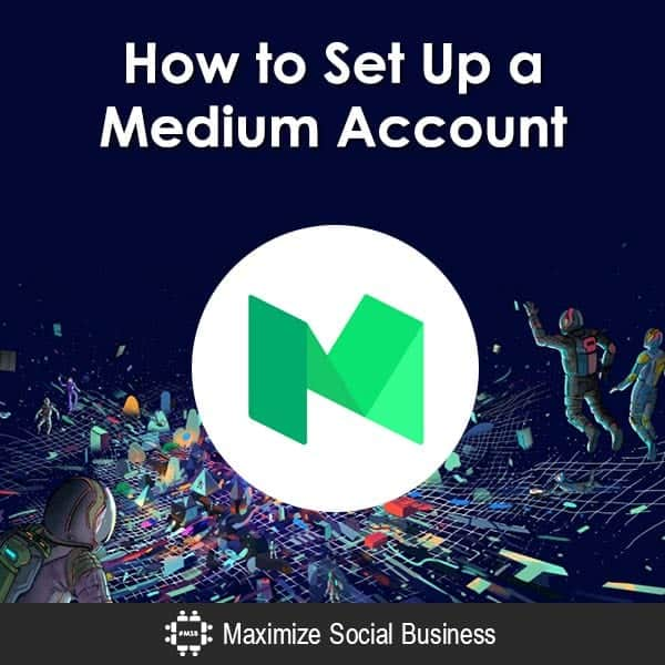 How to Set Up a Medium Account