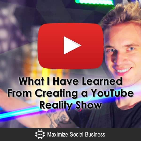 What I Have Learned From Creating a YouTube Reality Show