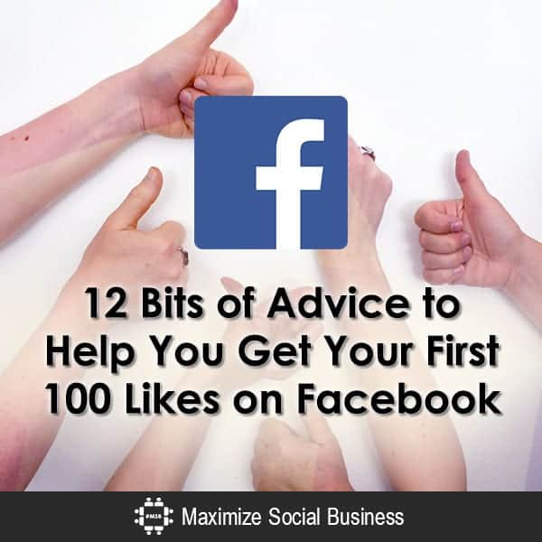 12 Bits of Advice to Help You Get Your First 100 Likes on Facebook