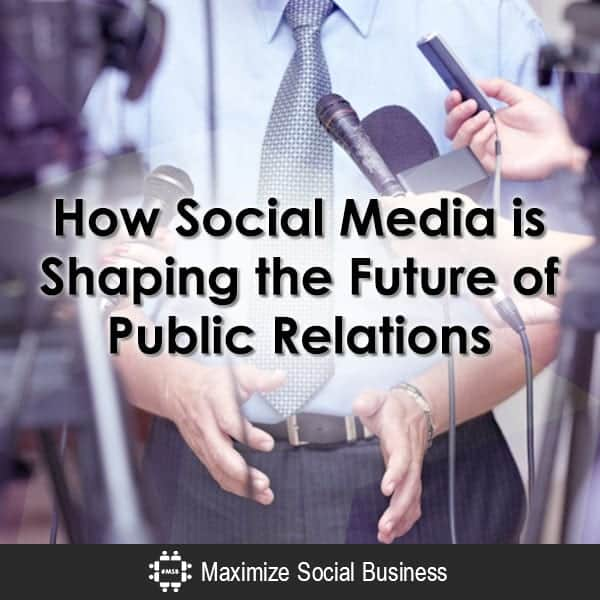 How Social Media is Shaping the Future of Public Relations