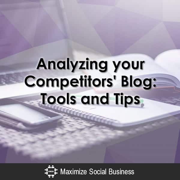 Blog Post Analysis: Here's Tools & Tips to Analyze Your Competitor's