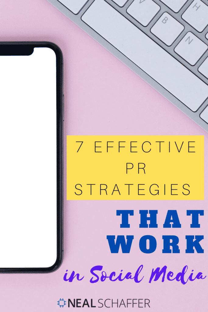 If your company has effective PR strategies, why not deploy them as well in social media? Here's some advice on 7 different PR strategies for social.