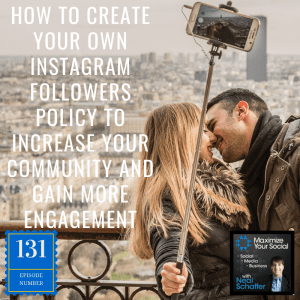 How to Create Your Own Instagram Followers Policy to Increase Your Community and Gain More Engagement - Episode 131