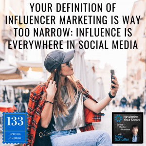 Your Definition of Influencer Marketing is WAY Too Narrow: Influence is EVERYWHERE in Social Media