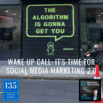 Wake Up Call: It's Time for Social Media Marketing 2.0