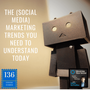 The Social Media Marketing Trends You Need to Understand Today