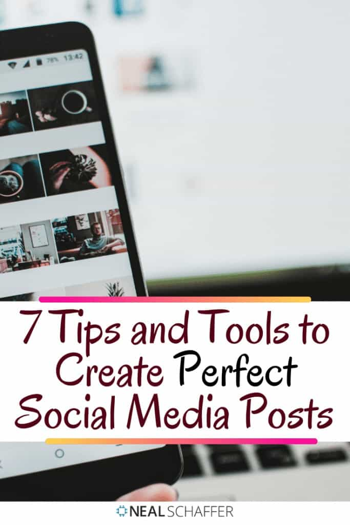 7 Tips and Tools to Create the Perfect Social Media Posts