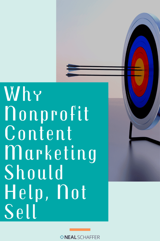 Why Your Nonprofit Content Marketing Should Help, Not Sell