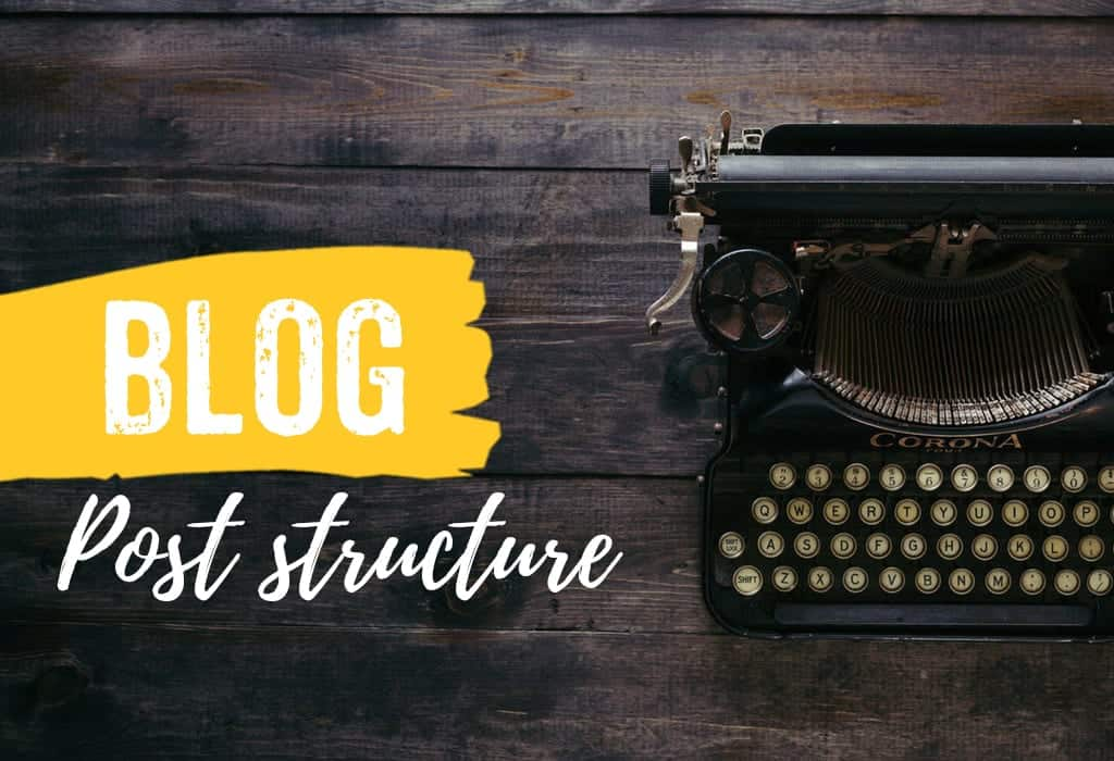 How to structure a good blog post?
