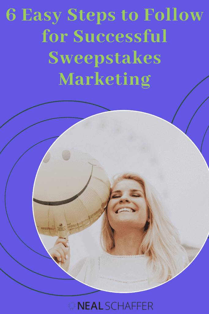 Looking to incorporate sweepstakes into your marketing mix? These are the six steps you need to take to ensure successful sweepstakes marketing.