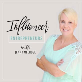 influencers entrepreneur podcast with jenny melrose
