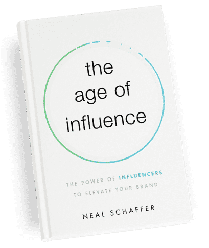 age of influence influencer marketing book by neal schaffer