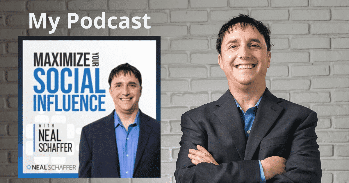Maximize Your Social Influence Podcast with Neal Schaffer