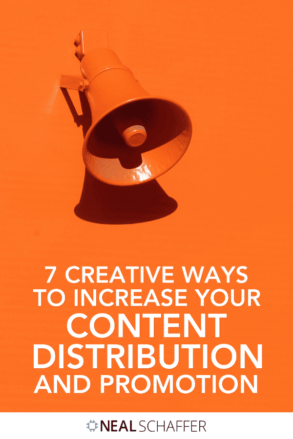 You already have enough content. It's time to get more serious about how to increase your content distribution and promotion. Start with these 7 ideas.