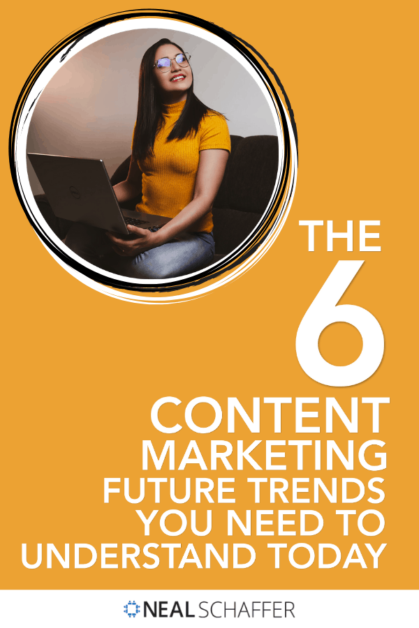 These are the 6 content marketing future trends you need to understand if you want your content to rank in search engines and you want to generate traffic.
