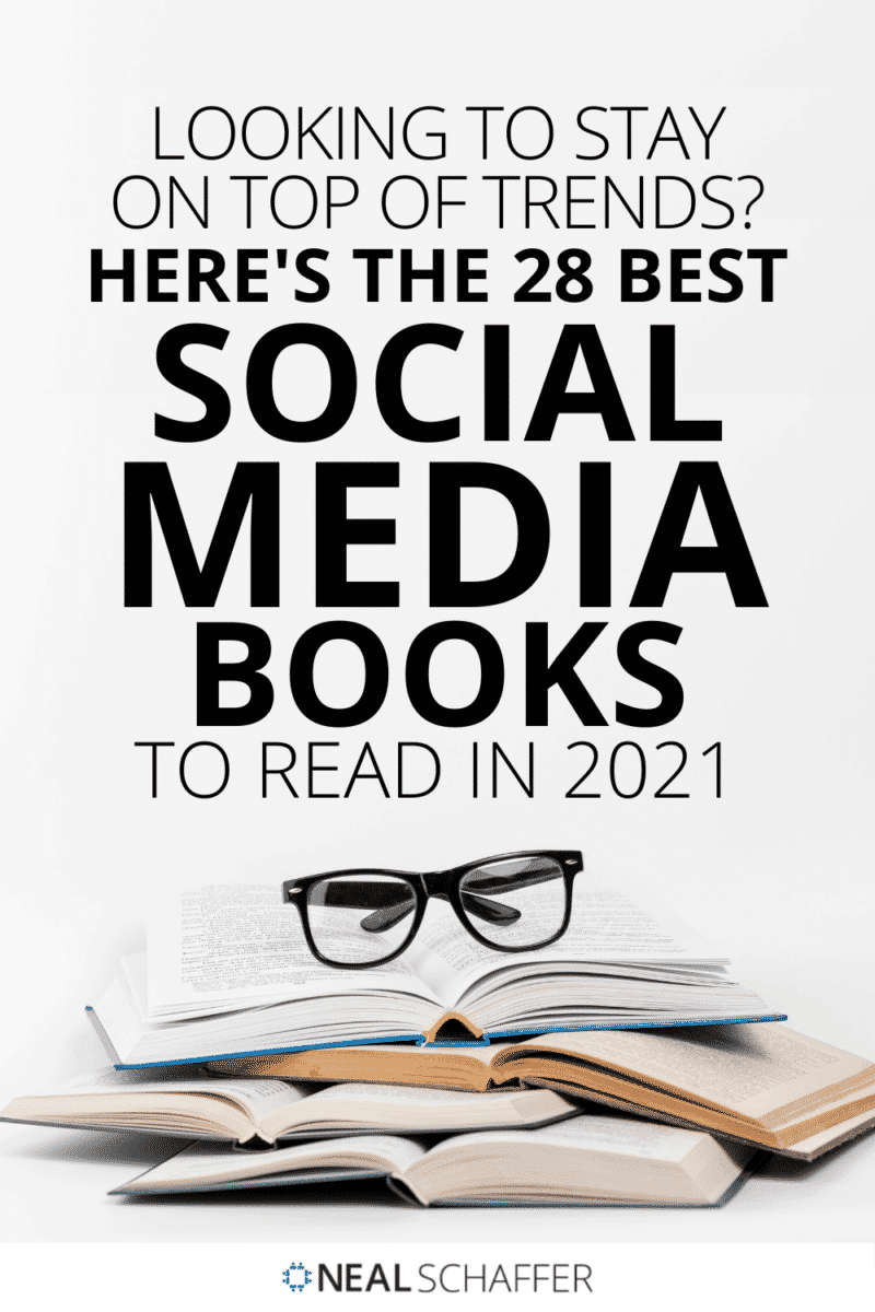 What are the best social media books? Best-selling social media author & professor Neal Schaffer provides you an always-updated list of social media books!