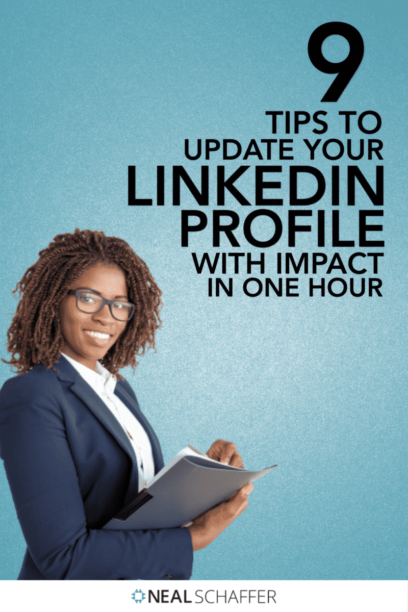 Update your LinkedIn profile with these 9 tips that you can implement in less than an hour to make a major impact!