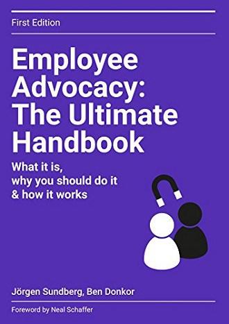 Employee Advocacy: The Ultimate Handbook