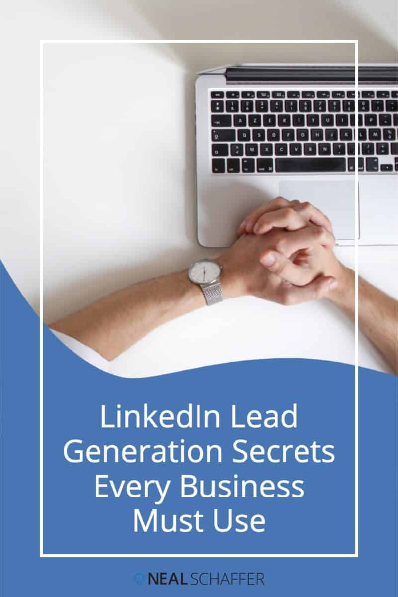 This article will help you put together a LinkedIn lead generation strategy one step at a time that will get you qualified leads.