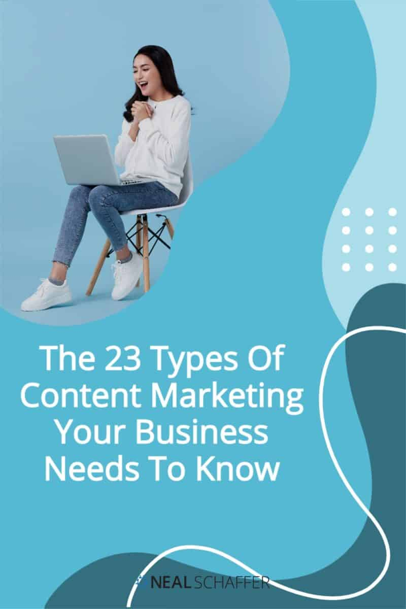 If you want to be successful at content marketing, there are 23 different types of content marketing that you need to consider.